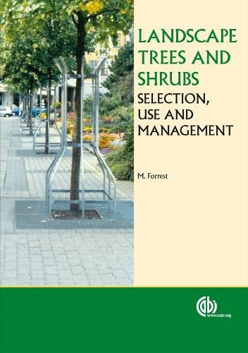 Landscape Trees and Shrubs: Selection, Use and Management: M. Forrest