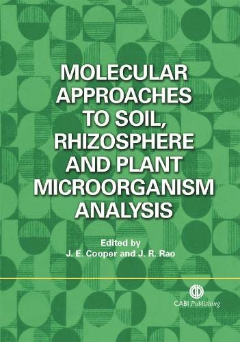 9781845930622: Molecular Approaches to Soil, Rhizosphere and Plant Microorganism Analysis (Cabi Publishing)