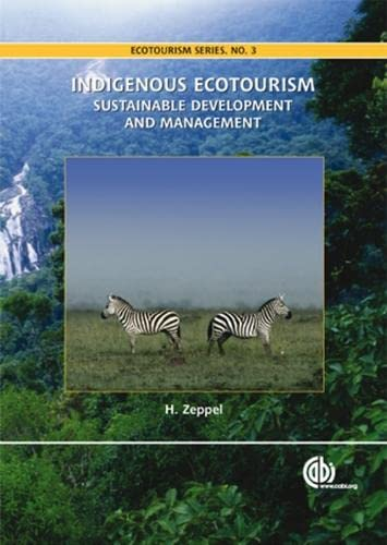 Indigenous Ecotouri: Sustainable Development and Management (Hardback): Heather Zeppel