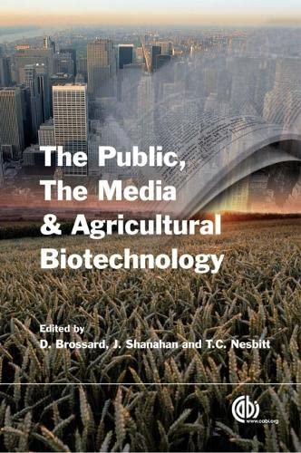 The Public, the Media and Agricultural Biotechnology: Dominique Brossard, Thomas