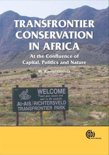 9781845932213: Transfrontier Conservation in Africa: At the Confluence of Capital, Politics and Nature (Cabi Publishing)