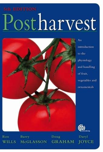 Postharvest: An introduction to the physiology and: R Wills; B