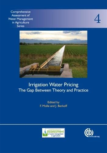 Irrigation Water Pricing the Gap Between Theory and Practice: Comprehensive Assessment of Water ...
