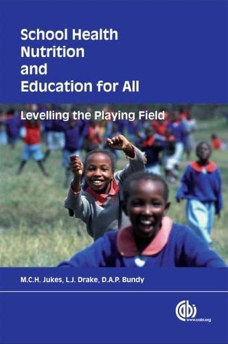 School Health, Nutrition and Education for All: Jukes, MCH; Drake,