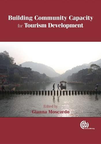 Building Community Capacity for Tourism Development: G Moscardo