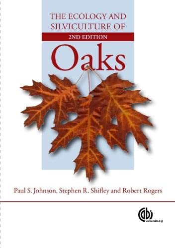 9781845934743: The Ecology and Silviculture of Oaks