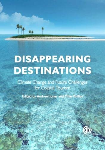 Disappearing Destinations (Ecotourism Series): Editor-Andrew Jones; Editor-Michael