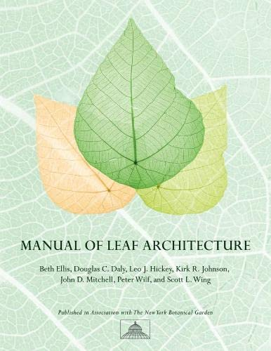 Manual of Leaf Architecture (1845935845) by Beth Ellis; Douglas C. Daly; Leo J. Hickey; Kirk R. Johnson; John D. Mitchell; Peter Wilf; Scott Wing