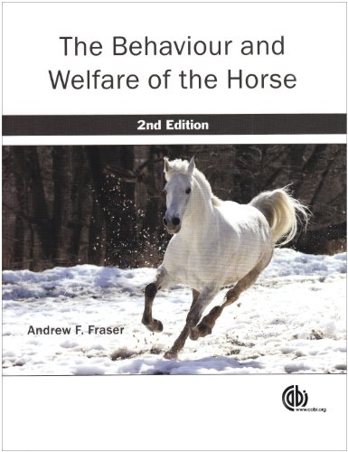 The Behaviour and Welfare of the Horse: Fraser, Andrew F.