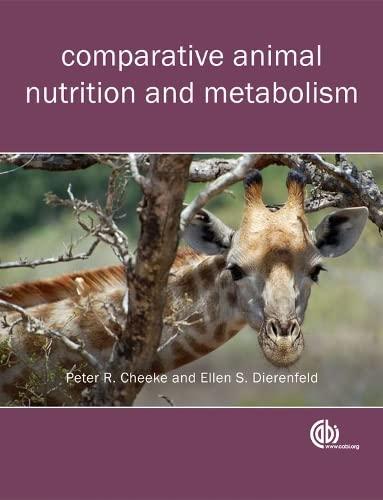Comparative Animal Nutrition and Metabolism: Cheeke, Peter Robert; Dierenfeld, Ellen S.
