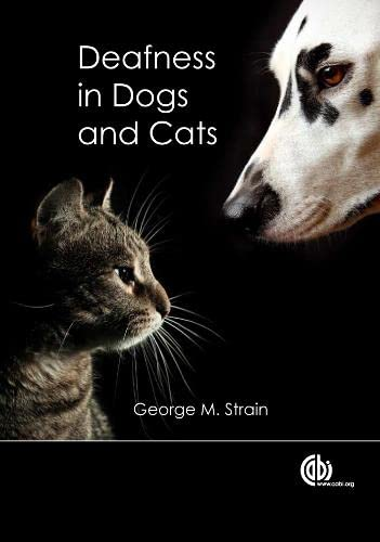Deafness in Dogs and C (Hardback): George M. Strain