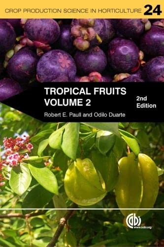 Tropical Fruits (Crop Production Science in Horticulture): Paull, Robert E.; Duarte, Odilio