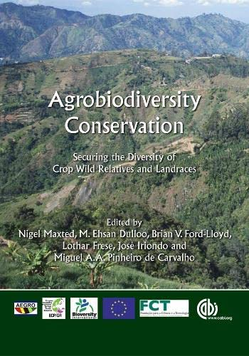 9781845938512: Agrobiodiversity Conservation: Securing the Diversity of Crop Wild Relatives and Landraces