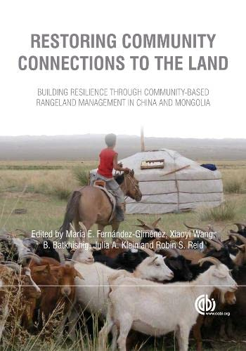 9781845938956: Restoring Community Connections to the Land: Building Resilience Through Community-Based Rangeland Management in China and Mongolia