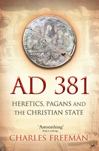 9781845950071: AD 381: Heretics, Pagans and the Christian State