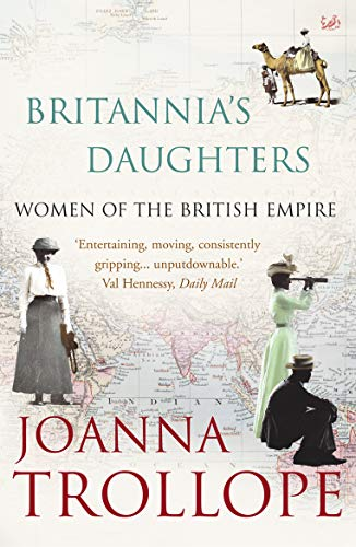 Britannia's Daughters: Women of the British Empire: Trollope, Joanna