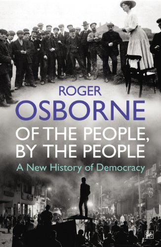 9781845950620: Of The People, By The People: A New History of Democracy