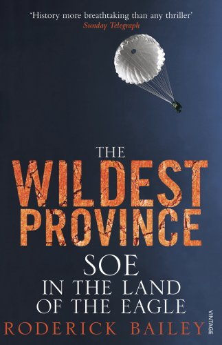 Wildest Province - SOE In The Land Of The Eagle