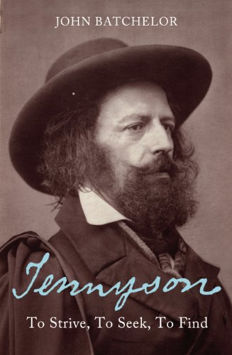 Tennyson: To strive, to seek, to find: Batchelor, John