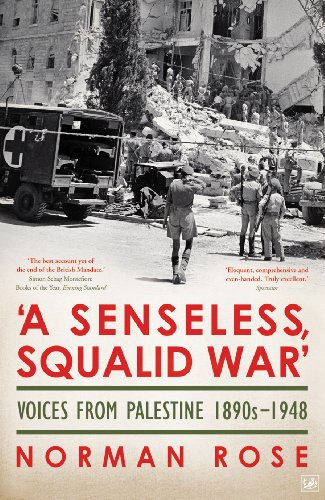 9781845950798: A Senseless, Squalid War: Voices from Palestine 1945–1948