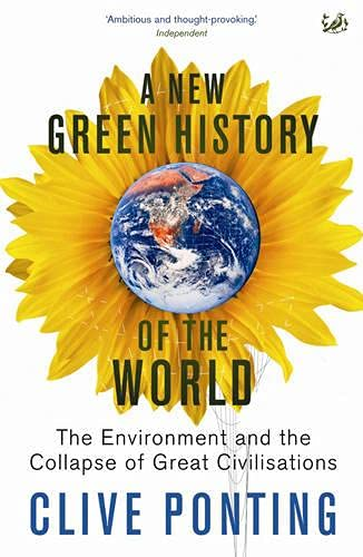 9781845950811: A New Green History of the World: The Environment and the Collapse of Great Civilizations