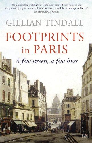 Footprints in Paris: A Few Streets, A Few Lives: Tindall, Gillian