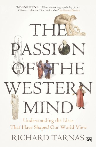 9781845951627: The Passion of the Western Mind: Understanding the Ideas That Have Shaped Our World View