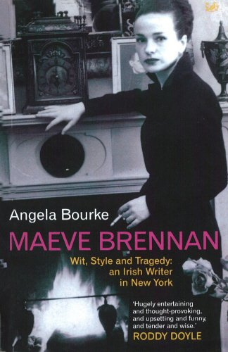 Maeve Brennan: Wit, Style and Tragedy: An: Angela Bourke