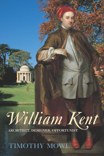 9781845951788: William Kent: Architect, Designer, Opportunist