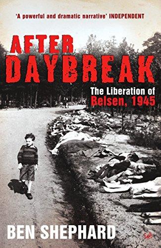 9781845951955: After Daybreak: The Liberation of Belsen, 1945