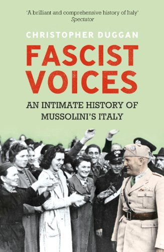 9781845952099: Fascist Voices: An Intimate History of Mussolini's Italy