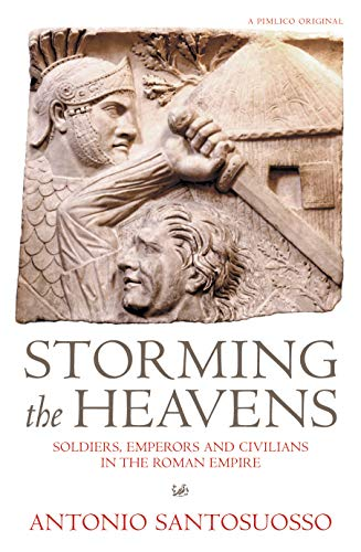 9781845952167: Storming the Heavens:Soldiers, Emperors and Civilians in the Roman Empire