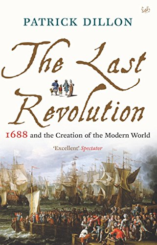 9781845952228: The Last Revolution: 1688 and the Creation of the Modern World