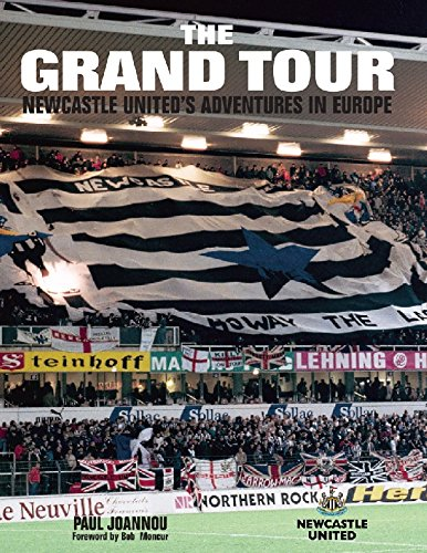 The Grand Tour: Newcastle United's Adventures in Europe: Paul Joannou