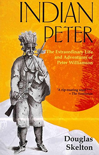 9781845960322: Indian Peter: The Extraordinary Life and Adventures of Peter Williamson