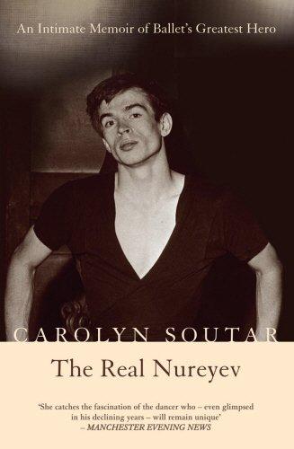 9781845960445: The Real Nureyev: An Intimate Memoir of Ballet's Greatest Hero