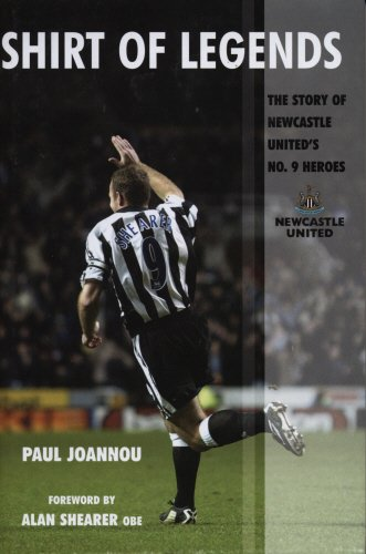9781845960469: Shirt of Legends: The Story of Newcastle United's No. 9 Heroes (Mainstream Sport)