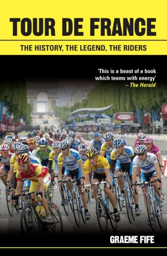 Tour de France: The History, the Legend,: Fife, Graeme