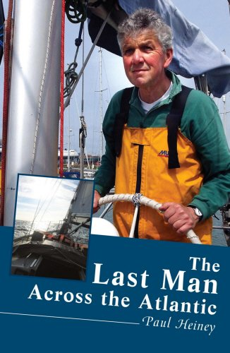 The Last Man Across the Atlantic (1845960556) by Heiney, Paul