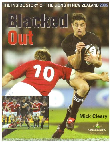 Blacked Out: The Inside Story of the Lions in New Zealand 2005: Cleary, Mick