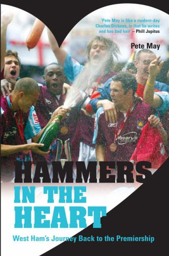 9781845960841: Hammers in the Heart: West Ham's Journey Back to the Premiership