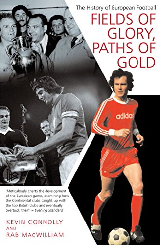 9781845960995: Fields of Glory, Paths of Gold: The History of European Football
