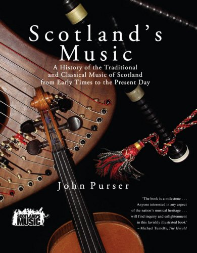 Scotland's Music: A History of the Traditional and Classic Music of Scotland from Early Times ...