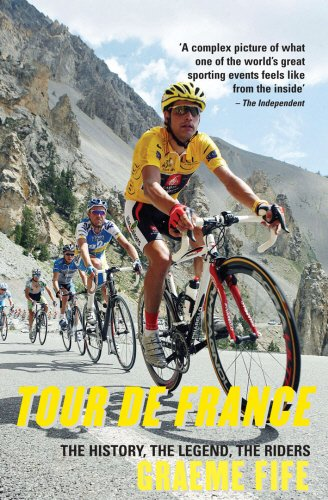 Tour de France: The History, the Legend,: Graeme Fife