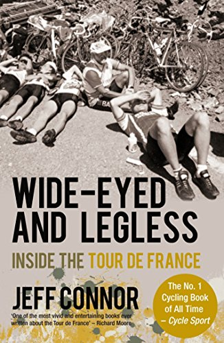 9781845961718: Wide-Eyed and Legless: Inside the Tour de France