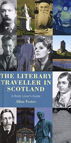 9781845961893: The Literary Traveller in Scotland: A Book Lover's Guide