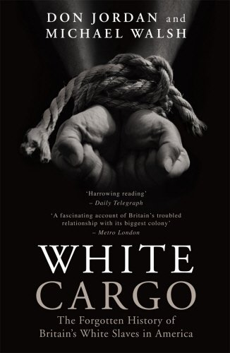 9781845961930: White Cargo: The Forgotten History of Britain's White Slaves in America