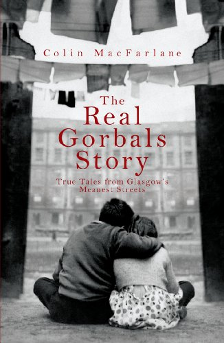 9781845962074: The Real Gorbals Story: True Tales from Glasgow's Meanest Streets