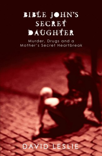 9781845962289: Bible John's Secret Daughter: Murder, Drugs and a Mother's Secret Heartbreak