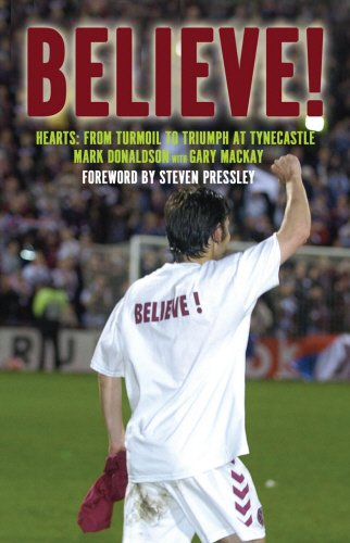 9781845962302: Believe: Hearts - From Turmoil to Triumph at Tynecastle